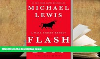 Best Ebook  Flash Boys: A Wall Street Revolt  For Trial
