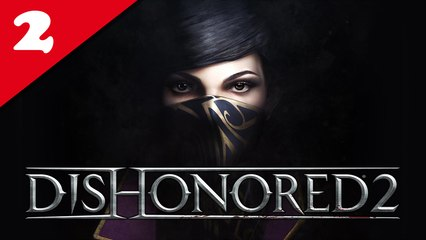 Dishonored 2 - 02/ Au bout du monde - Emily, NLG, All Collectibles & Very Hard