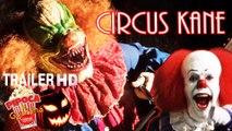 Clow killer CIRCUS KANE 2017 teaser trailer filme horror movie palhaço assassino filmes de terror