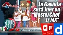 """La Gaviota será Juez en """"MasterChef Jr MX"""" tras informarse que Michelle Obama aparecerá en la versión de EU"""