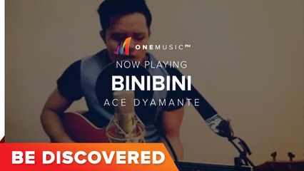 BE DISCOVERED - Binibini (Cover) by Ace Dyamante