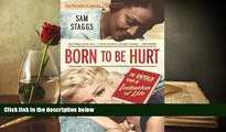 PDF  Born to Be Hurt: The Untold Story of Imitation of Life Sam Staggs  [DOWNLOAD] ONLINE