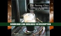 PDF [DOWNLOAD] The Parting Glass : A Toast to the Traditional Pubs of Ireland (Irish Pubs) BOOOK