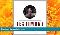 READ book Testimony: The Legacy of Schindler s List and the USC Shoah Foundation Steven Spielberg