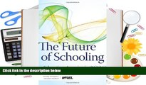 READ book The Future of Schooling: Educating America in 2020 Bryan Goodwin For Kindle