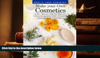 Download [PDF]  Make Your Own Cosmetics: Recipes, Skin Care, Body Care, Hair Care, Perfumes, and