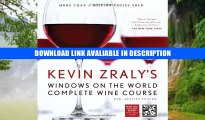 PDF [FREE] DOWNLOAD Kevin Zraly s Windows on the World Complete Wine Course: New, Updated Edition