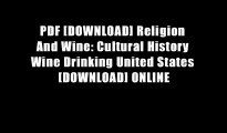 PDF [DOWNLOAD] Religion And Wine: Cultural History Wine Drinking United States [DOWNLOAD] ONLINE