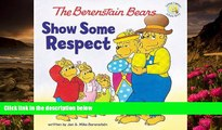 READ book The Berenstain Bears Show Some Respect (Berenstain Bears/Living Lights) Jan Berenstain