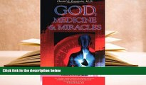 [PDF]  God, Medicine, and Miracles: The Spiritual Factor in Healing Dr. Daniel Fountain Pre Order