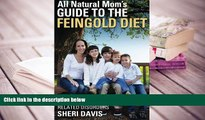 Kindle eBooks  All Natural Mom s Guide to the Feingold Diet: A Natural Approach to ADHD and Other