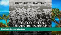 Popular Book  The Half Has Never Been Told: Slavery and the Making of American Capitalism  For