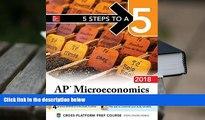 Popular Book  5 Steps to a 5 AP Microeconomics 2018 edition (5 Steps to a 5 Ap Microeconomics and