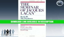 PDF [FREE] Download The Psychoses 1955-1956 (The Seminar of Jacques Lacan, Book 3 / III) Read