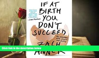 Audiobook  If at Birth You Don t Succeed: My Adventures with Disaster and Destiny Zach Anner
