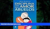 Download [PDF]  Disciplina con amor para abuelos: Una segunda oportunidad para amar (Spanish