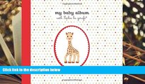 PDF  My Baby Album with Sophie la girafe? Sophie la girafe READ ONLINE