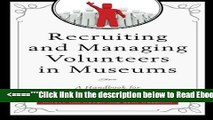 Read Recruiting and Managing Volunteers in Museums: A Handbook for Volunteer Management (American