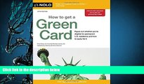 PDF [FREE] DOWNLOAD  How to Get a Green Card Ilona Bray JD FOR IPAD