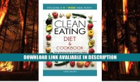 ebook download Clean Eating Diet and Cookbook: Your Complete Guide To Starting a Whole Foods Based