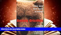 PDF  Among Grizzlies: Living with Wild Bears in Alaska Timothy Treadwell  TRIAL EBOOK
