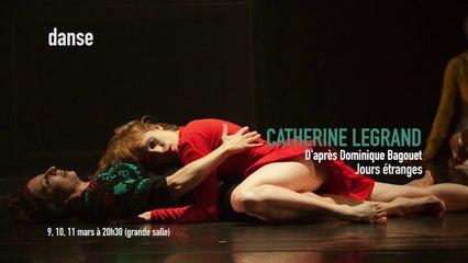 Catherine Legrand, d'après Dominique Bagouet : Jours étranges | Les Spectacles vivants