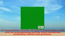 Read now  50 Conversation Classes 50 sets of conversation cards with an accompanying activity sheet eBook