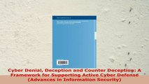READ ONLINE  Cyber Denial Deception and Counter Deception A Framework for Supporting Active Cyber