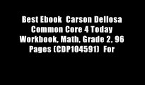 Best Ebook  Carson Dellosa Common Core 4 Today Workbook, Math, Grade 2, 96 Pages (CDP104591)  For