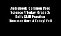 Audiobook  Common Core Science 4 Today, Grade 2: Daily Skill Practice (Common Core 4 Today) Full