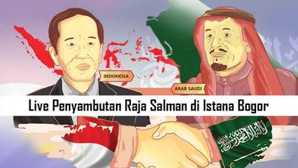 Penyambutan Kedatangan Raja Salman di Istana Bogor