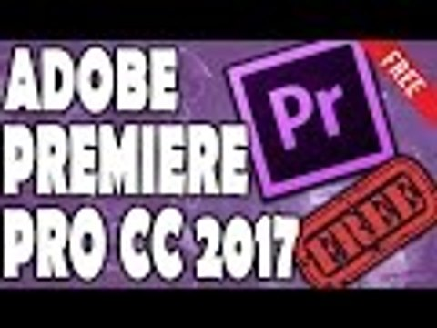 How to Get Adobe Premiere Pro CC 2017 FREE (Direct Download Link