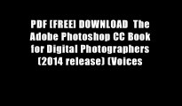 PDF [FREE] DOWNLOAD  The Adobe Photoshop CC Book for Digital Photographers (2014 release) (Voices