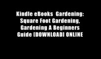 Kindle eBooks  Gardening: Square Foot Gardening, Gardening A Beginners Guide [DOWNLOAD] ONLINE
