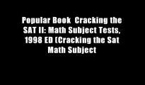 Popular Book  Cracking the SAT II: Math Subject Tests, 1998 ED (Cracking the Sat Math Subject