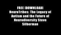 FREE [DOWNLOAD] NeuroTribes: The Legacy of Autism and the Future of Neurodiversity Steve Silberman