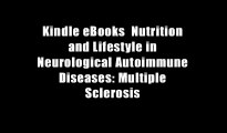 Kindle eBooks  Nutrition and Lifestyle in Neurological Autoimmune Diseases: Multiple Sclerosis