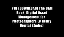 PDF [DOWNLOAD] The DAM Book: Digital Asset Management for Photographers (O Reilly Digital Studio)
