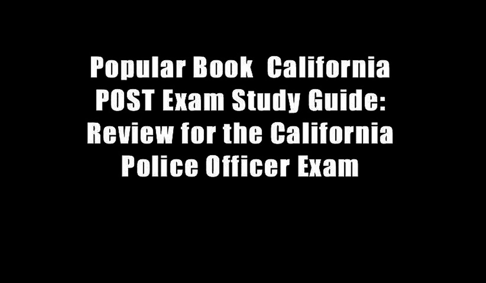Popular Book  California POST Exam Study Guide: Review for the California Police Officer Exam