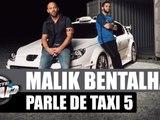 Malik Bentalha parle de #Taxi5 et du Ghetto Phénomène #PlanèteRap