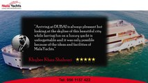 Mala Yacht Dubai Reviews - Award Winning Yacht Rental Services
