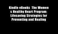 Kindle eBooks  The Women s Healthy Heart Program: Lifesaving Strategies for Preventing and Healing