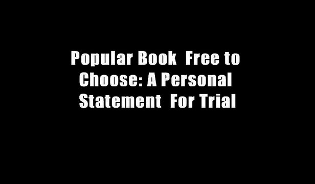 Popular Book  Free to Choose: A Personal Statement  For Trial
