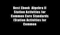 Best Ebook  Algebra II Station Activities for Common Core Standards (Station Activities for Common