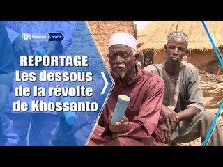 REPORTAGE : Les dessous de la révolte de Khossanto