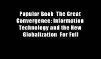 Popular Book  The Great Convergence: Information Technology and the New Globalization  For Full