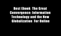 Best Ebook  The Great Convergence: Information Technology and the New Globalization  For Online