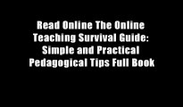 Read Online The Online Teaching Survival Guide: Simple and Practical Pedagogical Tips Full Book