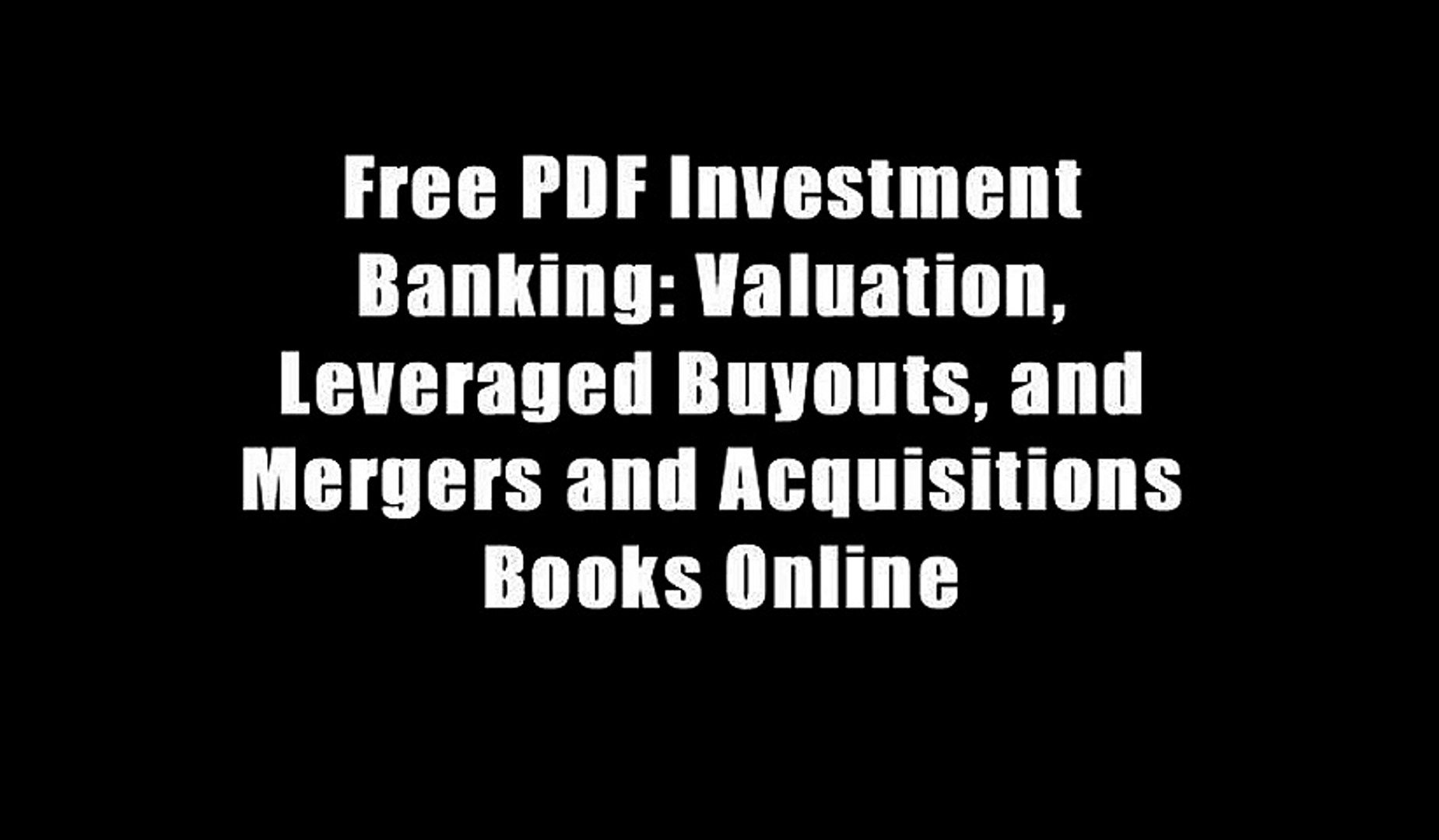 Free PDF Investment Banking: Valuation, Leveraged Buyouts, and Mergers and  Acquisitions Books Online