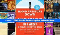 Blood Pressure Down: The 10-Step Plan to Lower Your Blood Pressure in 4 Weeks--Without